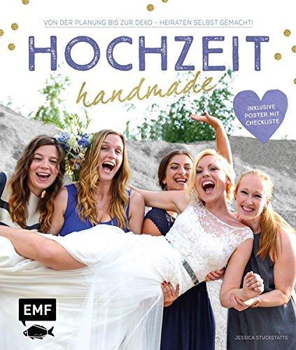 Hochzeit handmade: Von der Planung bis zur Deko - Heiraten selbstgemacht - inklusive Poster mit Checkliste