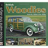 British Woodies: From the 1920's to the 1950's (Those Were the Days...)