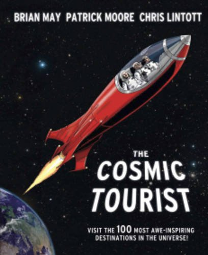 The Cosmic Tourist: The 100 Most Awe-Inspiring Destinations in the Universe