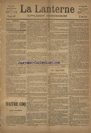 LANTERNE (LA) [No 108] du 25/07/1886 - LE BAPTEME PAR DE MAUPASSANT - L'ELEVE TONDEUR DE CHIENS PAR MOINAUX - PIPIPE ET TOUTOU PAR HEROS - LE DOIGT DE LA MORTE PAR DIGUET - UN SOUVENIR PAR LAGRILLERE-BEAUCLERC - LA SANTE PUBLIQUE PAR MARC - FEUILLETON / LE MAITRE COQ PAR ROCHERY