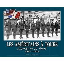 Américains a Tours 1917-1919 (les)
