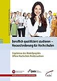 Beruflich qualifiziert studieren - Herausforderung für Hochschulen: Ergebnisse des Modellprojekts Offene Hochschule Niedersachsen (Aktuelles aus Erwachsenen- und Weiterbildung, Band 1)