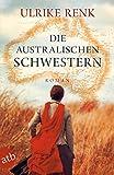 'Die australischen Schwestern' von 'Ulrike Renk'