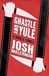 Ghastle and Yule (Kindle Single)