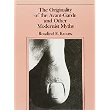 Originality of the Avant-Garde and Other Modernist Myths (The Originality of the Avant-Garde and Other Modernist Myths)