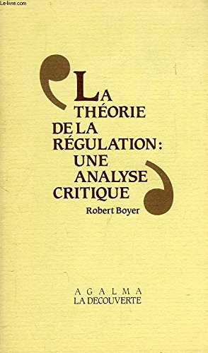 La thorie de la rgulation : une analyse critique