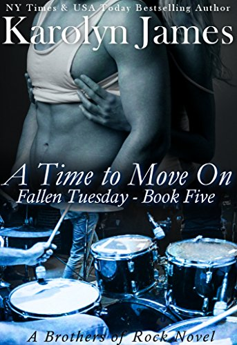 A time to move on fallen tuesday book five a brothers of rock a time to move on fallen tuesday book five a brothers of rock fandeluxe Gallery