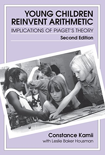 young-children-reinvent-arithmetic-implications-of-piagets-theory-early-childhood-education-series