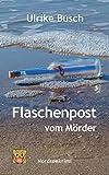 Flaschenpost vom Mörder (Ein Fall für die Kripo Wattenmeer 3) von Ulrike Busch
