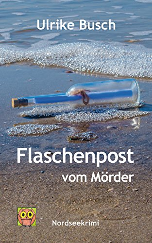 Buchseite und Rezensionen zu 'Flaschenpost vom Mörder (Ein Fall für die Kripo Wattenmeer 3)' von Ulrike Busch