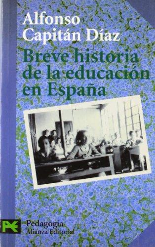 Breve historia de la educación en España (El Libro De Bolsillo - Ciencias Sociales) por Alfonso Capitán Díaz
