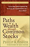 Paths to Wealth Through Common Stocks (Wiley Investment Classic Series)