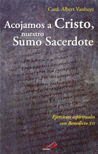 acojamos-a-cristo-nuestro-sumo-sacerdote-ejercicios-espirituales-con-benedicto-xvi-caminos