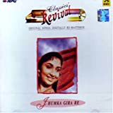 Classic revival-Jhumka gira re(Indian/Bo...