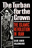 Turban for the Crown: The Islamic Revolution in Iran (Studies in Middle Eastern History)