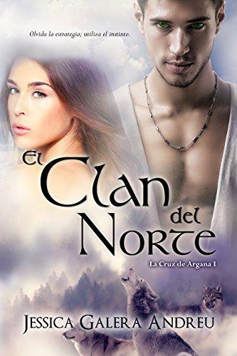 El Clan del Norte (La Cruz de Argana nº 1) de [Andreu, Jessica Galera]