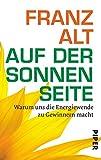 Expert Marketplace -  Franz Alt  - Auf der Sonnenseite: Warum uns die Energiewende zu Gewinnern macht