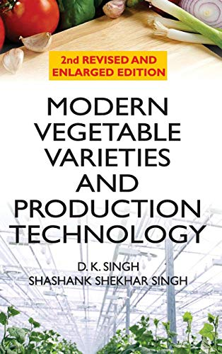 Modern Vegetable Varities and Production Technology Varities por D.K. Singh