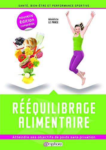 Rééquilibrage alimentaire: Atteindre ses objectifs de poids sans privation (ALIMENTATION/NU) par Bénédicte Le Panse