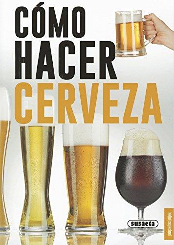 Cómo hacer cerveza (Pequeñas Joyas) por Susaeta Ediciones S  A