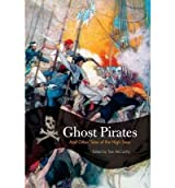 Ghost Pirates: And Other Tales of the High Seas McCarthy, Tom ( Author ) Apr-01-2007 Paperback