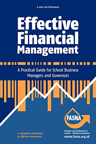 Effective Financial Management: A Practical Guide for School Business Managers and Governors (English Edition)