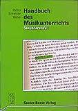 Handbuch des Musikunterrichts. Sekundarstufe I - Siegmund Helms, Reinhard Schneider, Rudolf Weber