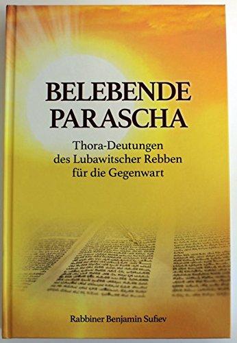 Belebende Parascha: Thora-Deutungen des Lubawitscher Rebben für die Gegenwart