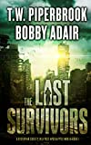 The Last Survivors by Bobby Adair, T.W. Piperbrook