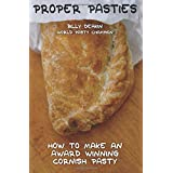 Proper Pasties: How To Make An Award Winning Cornish Pasty
