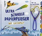 Ultra schnelle Papierflieger mit Katapult: Anleitungen, Faltblätter und...