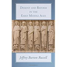 Dissent and Reform in the Early Middle Ages