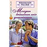 Morgen träumen wir gemeinsam - Rosamunde Pilcher