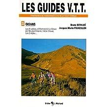 Les guides VTT itnéraires de randonnées en vélo tout-terrain de randonnées en VTT : Les 6 vallées, d'Allemond à La Grave par Bourg-d'Oisans, l'Alpe d'Huez, Les 2 Alpes...