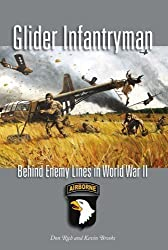 Glider Infantryman: Behind Enemy Lines in World War II (Williams-Ford Texas A&M University Military History) by Rich, Donald J, Brooks, Kevin W ( 2013 )