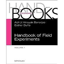 1: Handbook of Field Experiments (Handbooks in Economics, Band 1)