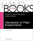 Handbook of Field Experiments (Volume 1) (Handbook of Economic Field Experiments (Volume 1), Band 1)