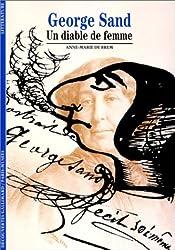 George Sand : Un diable de femme