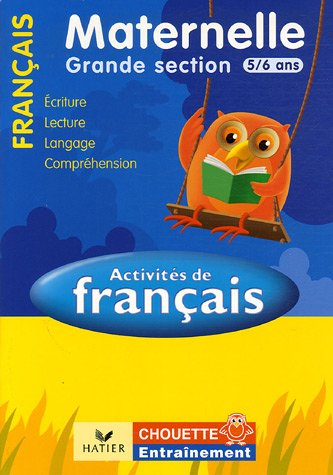 Activités de Français Maternelle Grande Section 5/6 ans : Lecture, langage, compréhension, écriture