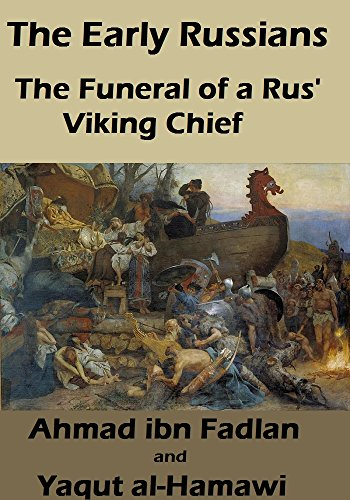 The Early Russians: The Funeral of a Rus' Viking Chief (English Edition)
