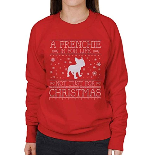 A Frenchie Is For Life Not Just For Christmas Women's Sweatshirt