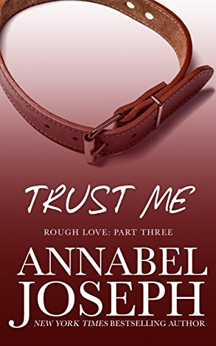 Trust Me (rough Love Book 3) por Annabel Joseph epub