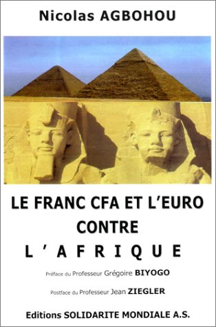 Le Franc CFA et l'Euro contre Afrique par Nicolas Agbohou