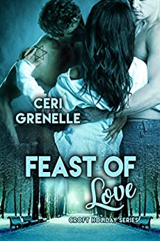 Feast of Love (Croft Holidays Book 3) by [Grenelle, Ceri]