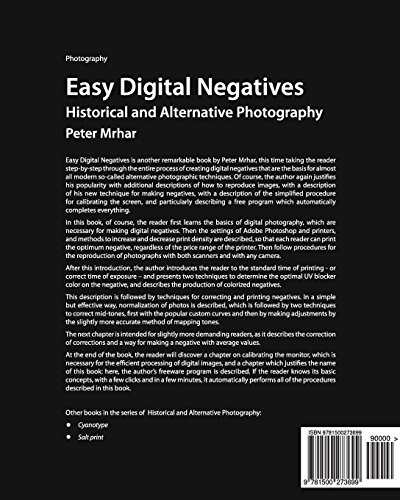 Easy Digital Negatives: Historical and Alternative Photography