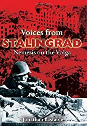 Voices from Stalingrad: Nemesis on the Volga (Voices from)