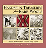 Handspun Treasures from Rare Wools: Collected Works from the Save the Sheep Exhibit