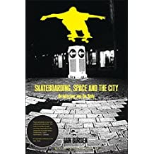 Skateboarding, Space and the City: Architecture and the Body