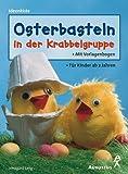 Osterbasteln in der Krabbelgruppe