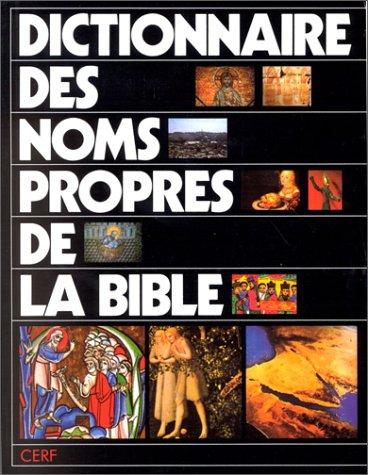 DICTIONNAIRE DES NOMS PROPRES DE LA BIBLE. 3ème édition